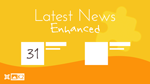 Latest News Enhanced